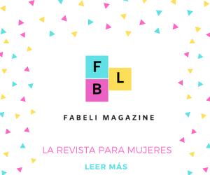LA REVISTA PARA MUJERES - FABELI MAGAZINE - MODA BELLEZA ESTILO DE VIDA GASTRONOMIA REVISTA EN ESPAÑOL FEMINISMO WWW.FABELIMAGAZINE.COM